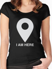 I am here Women's Fitted Scoop T-Shirt