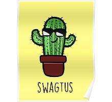 Cactus - swagtus Poster