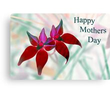 Happy Mothers Day! Canvas Print