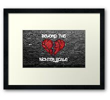 Beyond the Richter Scale Framed Print