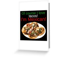 I'm Mexican Greeting Card