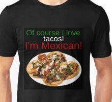 I'm Mexican Unisex T-Shirt