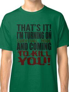 Survival Mode Classic T-Shirt