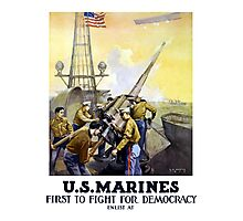 US Marines -- First To Fight For Democracy Photographic Print
