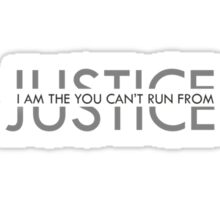 The Justice You Can't Run From Sticker