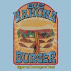 Big Kahuna Burger by superiorgraphix