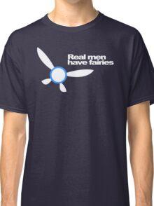 Real Men Have Fairies Classic T-Shirt