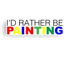 I'd rather be Painting Color Canvas Print