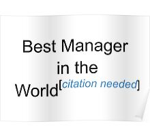 Best Manager in the World - Citation Needed! Poster