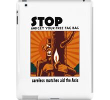 Careless Matches Aid The Axis - WWII iPad Case/Skin