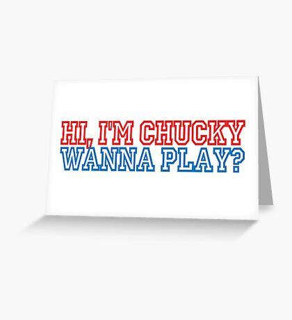 Child's Play - Hi, I'm Chucky, wanna play? Greeting Card