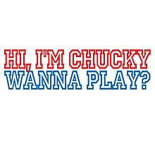Child's Play - Hi, I'm Chucky, wanna play? Photographic Print