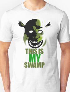 This is my swamp - Shrek is love. Shrek is life. Unisex T-Shirt