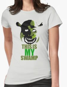 This is my swamp - Shrek is love. Shrek is life. Womens Fitted T-Shirt