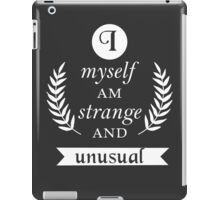 I Myself Am Strange and Unusual iPad Case/Skin