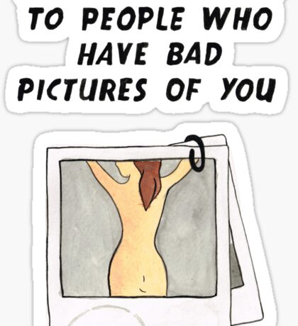 Bad Pictures  Sticker