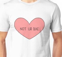 Not Ur Bae Unisex T-Shirt