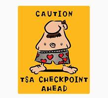 TSA checkpoint ahead Unisex T-Shirt