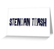 Stendan Trash Greeting Card
