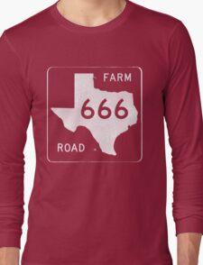Texas Farm Road 666 Long Sleeve T-Shirt