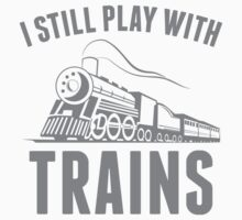 I Still Play With Trains by AmazingVision
