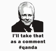 I'll take that as a comment #qanda T-Shirt by wolfcat