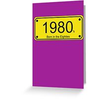 Born in the 80's T-shirt Greeting Card
