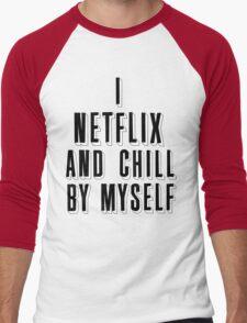 netflix and chill by myself Men's Baseball ¾ T-Shirt