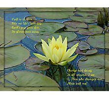 O, Thou, who changest not, abide with me! Photographic Print