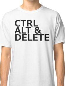 CTRL ALT DELETE Classic T-Shirt