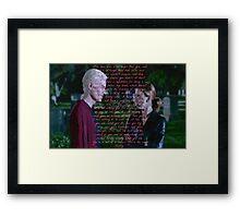 Spike's speech to Buffy Framed Print