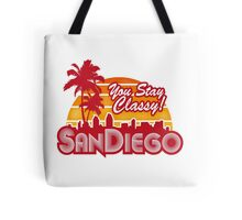 You Stay Classy! San Diego Tote Bag