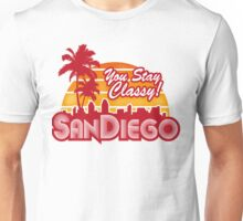 You Stay Classy! San Diego Unisex T-Shirt