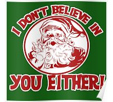 Santa doesn't believe in you Poster