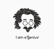 Einstein - I am a Genius Unisex T-Shirt