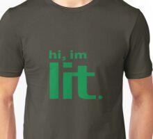 Hi, im lit.  Unisex T-Shirt