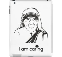 Mother Teresa - I am Caring iPad Case/Skin