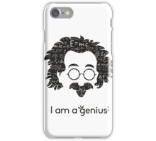 Einstein - I am a Genius iPhone Case/Skin