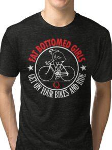 fat bottomed girls Tri-blend T-Shirt