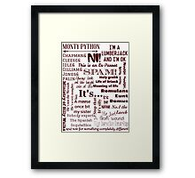 MONTY PYTHON quotes Framed Print