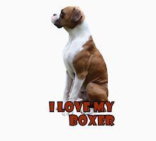 I Love My Boxer  Unisex T-Shirt