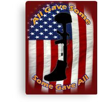 All Gave Some... Some Gave All Canvas Print