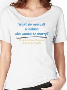 BIGOT:  LESBIAN LOVE Women's Relaxed Fit T-Shirt