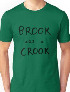 Brook Was A Crook Unisex T-Shirt