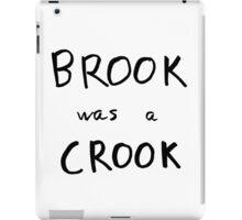 Brook Was A Crook iPad Case/Skin