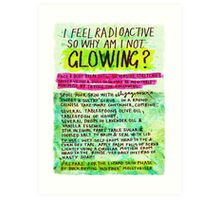 Pregnancy: I Feel Radioactive, so Why am I Not Glowing? Art Print