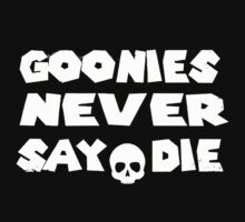 Goonies Never Say Die by Rida85art