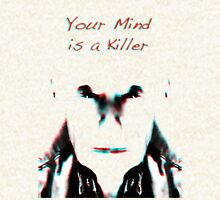 Your Mind Is A Killer T-Shirt