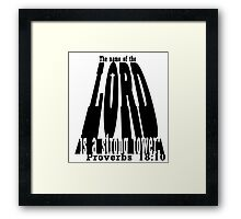 The name of the LORD is a strong tower Framed Print