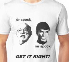 dr spock, mr spock. get it right! Unisex T-Shirt